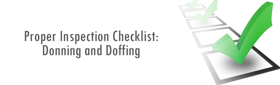 Proper Inspection Checklist Donning and Doffing